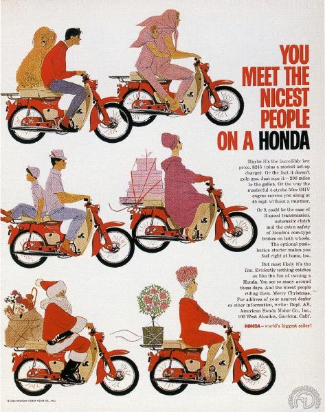 Le slogan qui lança le Super Cub aux États-Unis en dissociant la moto de son image Hells Angels, blousons noirs, etc.